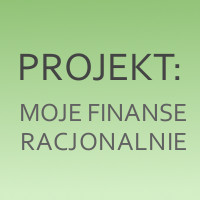 Projekt Moje finanse Racjonalnie