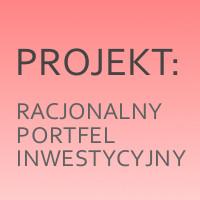 Projekt Racjonalny portfel inwestycyjny